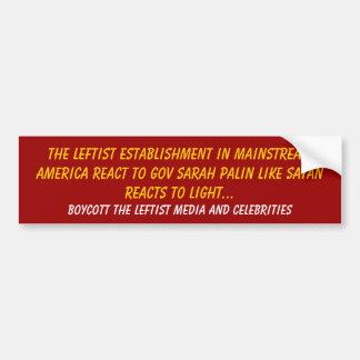 The Leftist Establishment in Mainstream America... Bumper Sticker