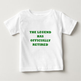 The Legend has Officially Retired Baby T-Shirt