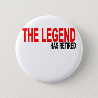 The Legend has Retired T-Shirts.png 2 Inch Round Button