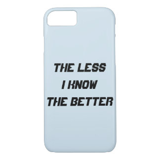 The Less I Know The Better iPhone 8/7 Case