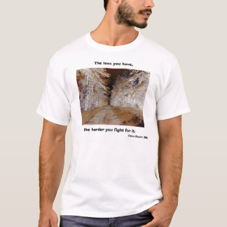 The less you have T-Shirt