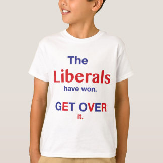 The Liberals have won t shirt