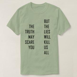 The lies will kill us all t shirt