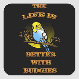 The Life Is Better With Budgie Square Sticker