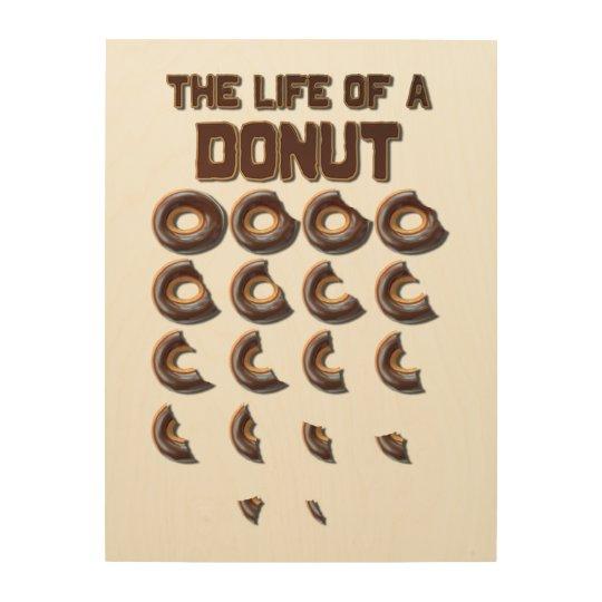 The Life of a Doughnut Wood Wall Art