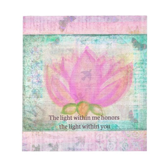 The light within me honours the light within you notepad