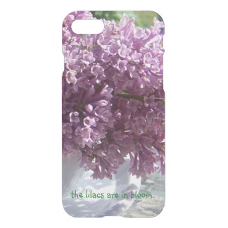 """The lilacs are in bloom."" iPhone 7 Case"