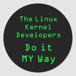 The Linux Kernel Developers do it MY Way Classic Round Sticker