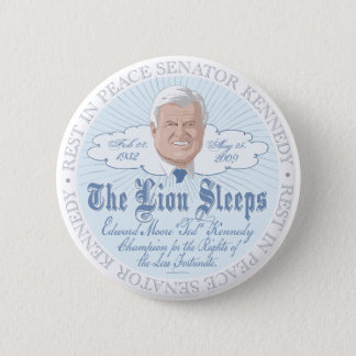 The Lion of the Senate Sleeps RIP Ted Kennedy 2 Inch Round Button