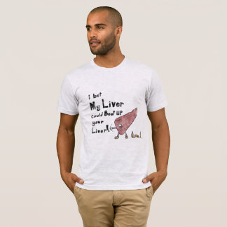 The Liver is Strong in this One T-Shirt
