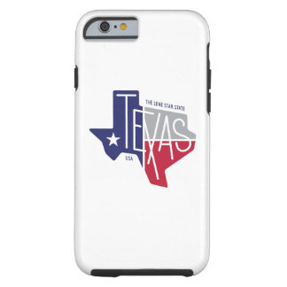 The Lone Star State Tough iPhone 6 Case
