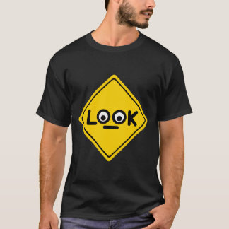 The LOOK traffic sign T-Shirt