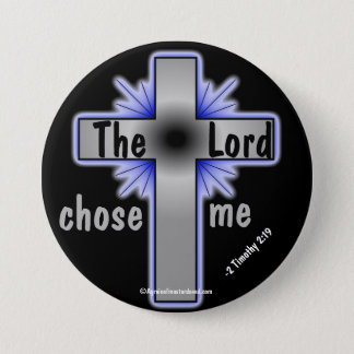 The Lord Chose Me Christian 3 Inch Round Button