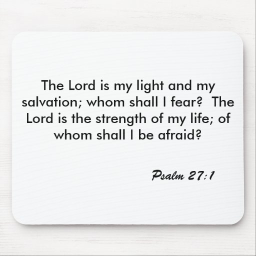 The Lord is my light and my salvation; whom sha... Mouse Pad