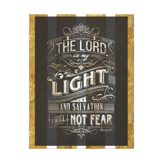 The Lord is My Light and Salvation - Scripture Art Canvas Print