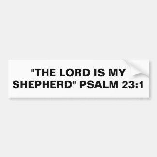 """""""The Lord Is My Shepherd"""" Bumper Sticker"""