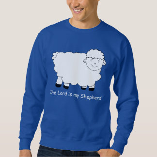 The Lord is My Shepherd Sheep Sweatshirt