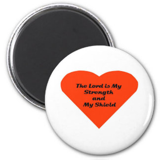The Lord is My Strength and My Shield 2 Inch Round Magnet