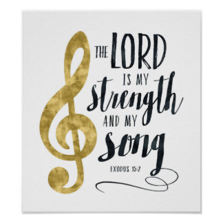 The Lord is My Strength and My Song Gold Print