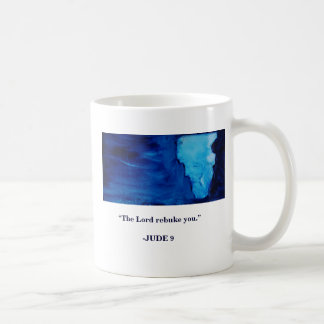 THE LORD REBUKE YOU COFFEE MUG