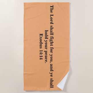 The Lord Shall Fight For You Beach Towel