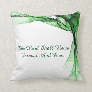 The Lord Shall Reign Forever and Ever Throw Pillow