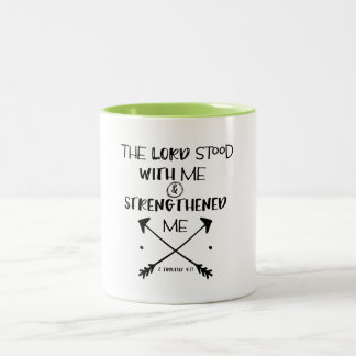 The Lord stood with me Strengthened me Bible Verse Two-Tone Coffee Mug