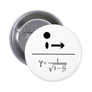The Lorentz Factor 2 Inch Round Button