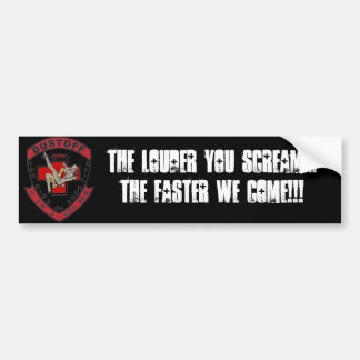 The louder you scream... bumper sticker