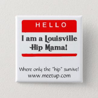 The Louisville Hip Mama Button - Customized