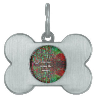 The love of nature creates a wonderful world pet ID tags