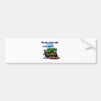 The love of your child is as deep and powerful... bumper sticker