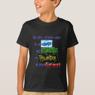 The love of your child is as deep and powerful... T-Shirt