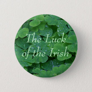 The Luck of the Irish 2 Inch Round Button