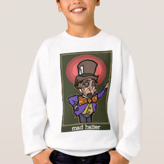 The Mad Hatter Sweatshirt