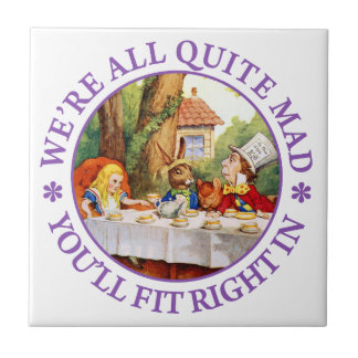 "The Mad Hatter's Tea Party -""We're All Quite Mad!"" Ceramic Tiles"