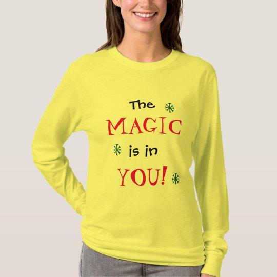 The MAGIC is in YOU Fun T-shirt for Women