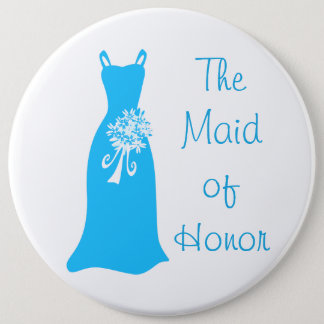 The Maid of Honor 6 Inch Round Button