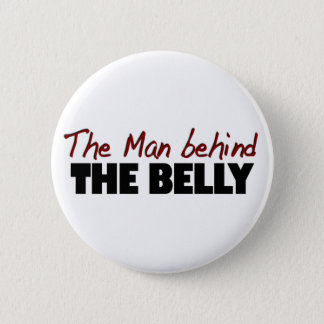 The Man Behind The Belly 2 Inch Round Button