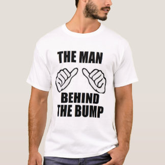 The Man Behind The Bump newborn baby dad father T-Shirt