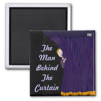 The Man Behind The Curtain Square Magnet
