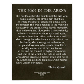 The Man In The Arena Quote by Theodore Roosevelt Poster