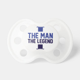 The Man The Legend Baby Pacifiers