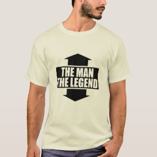 THE MAN - THE LEGEND T-Shirt