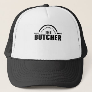 The Man The Myth The Butcher Trucker Hat