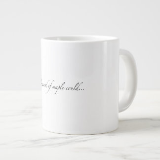 "The ""Maplewood if maple could..."" Giant Mug"