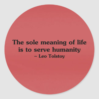 The meaning of life is to serve humanity round sticker