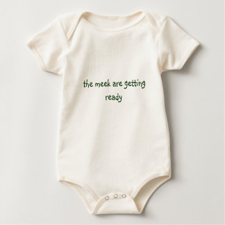The meek are getting ready baby bodysuit