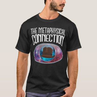 The Metaphysical Connection in Black T-Shirt
