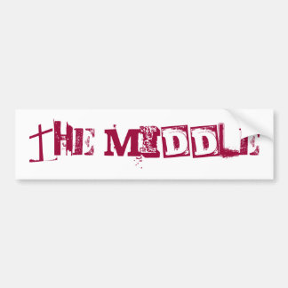 THE MIDDLE BUMPER STICKER! BUMPER STICKER
